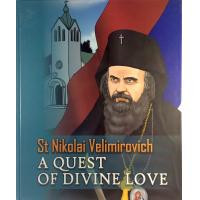 ST. NIKOLAI VELIMIROVIC: A Quest of Divine Love